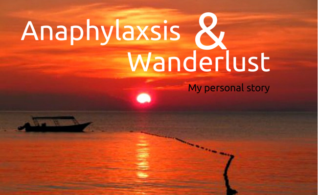 anaphylaxsis and wanderlust