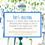 Day 5 – Bullying: How to recognise it and help as a parent