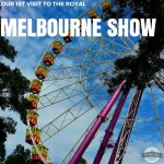 Our 1st visit to the Royal Melbourne Show