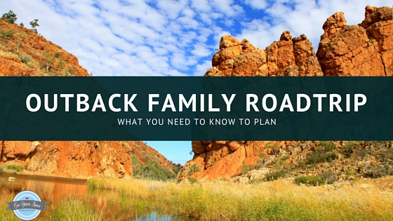 planning outback family roadtrip