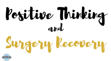 Positive Thinking and Surgical Recovery